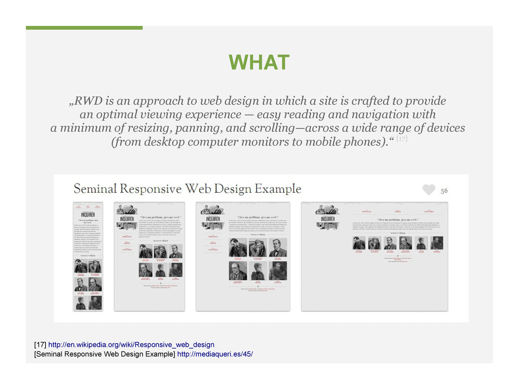 "WHAT ""RWD is an approach to web design in which..."
