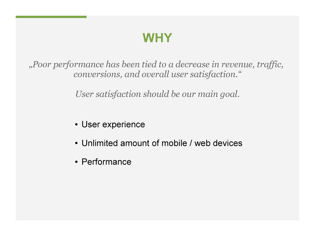 WHY ● User experience ● Unlimited amount of mob...