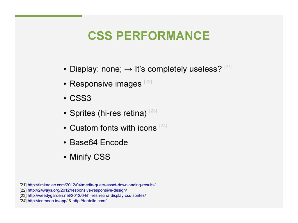 CSS PERFORMANCE ● Display: none; → It's complet...