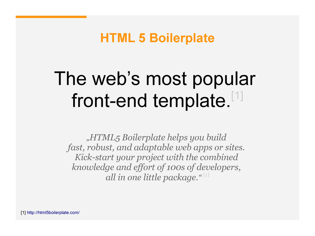 HTML 5 Boilerplate The web's most popular front...