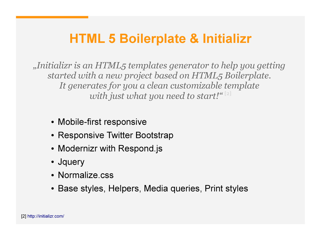 "HTML 5 Boilerplate & Initializr ""Initializr is ..."