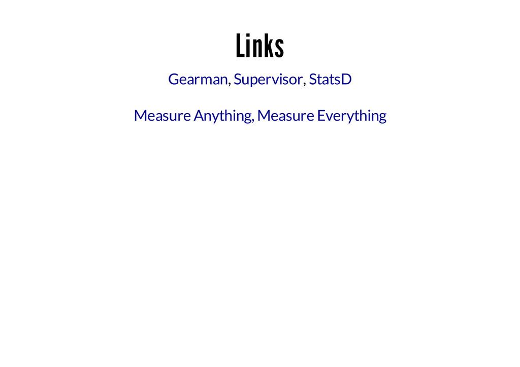 Links , , Gearman Supervisor StatsD Measure Any...