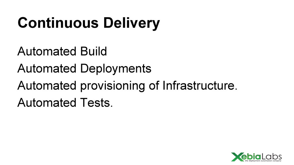 Continuous Delivery Automated Build Automated D...