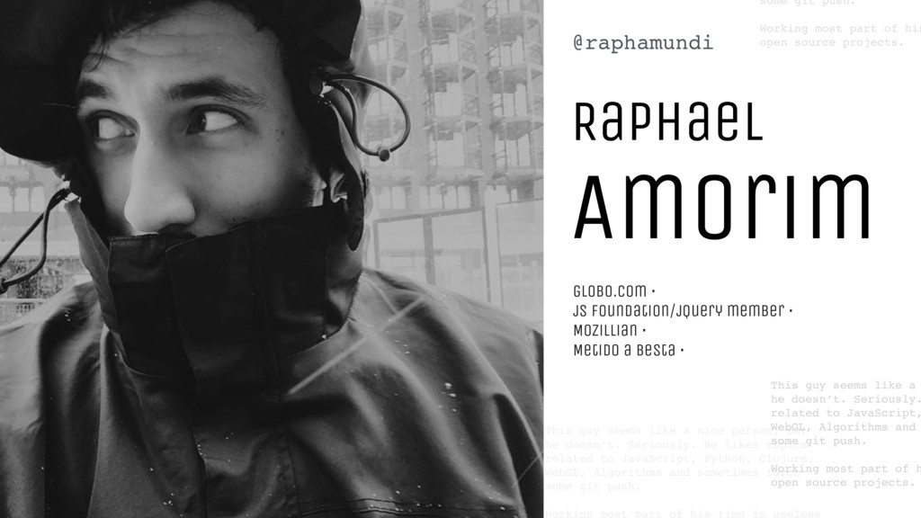 Raphael Amorim This guy seems like a nice perso...