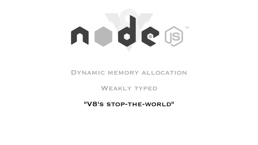 "Dynamic memory allocation Weakly typed ""V8's st..."