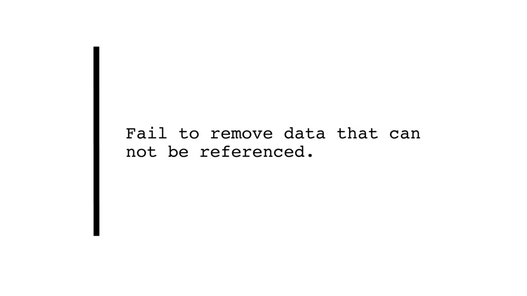 Fail to remove data that can not be referenced.