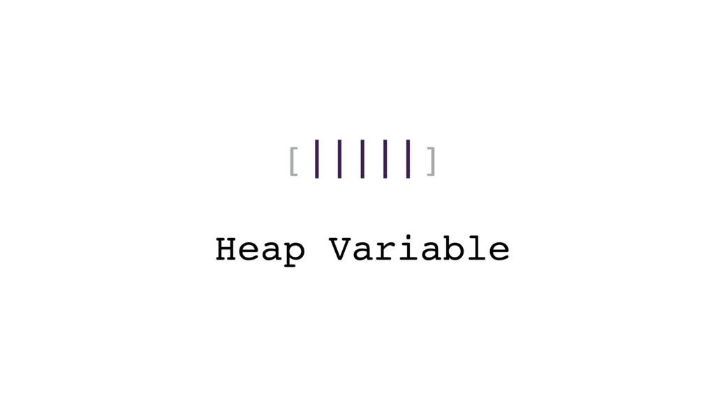 [|||||] Heap Variable