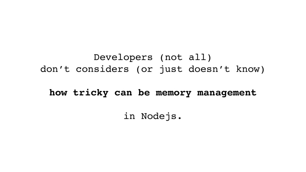 Developers (not all) don't considers (or just d...
