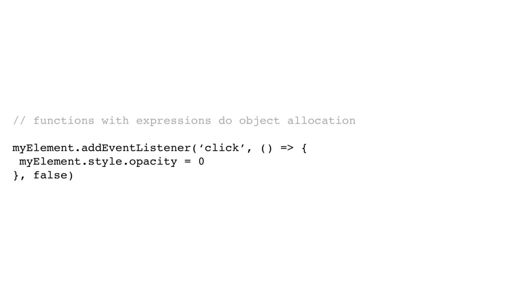 // functions with expressions do object allocat...