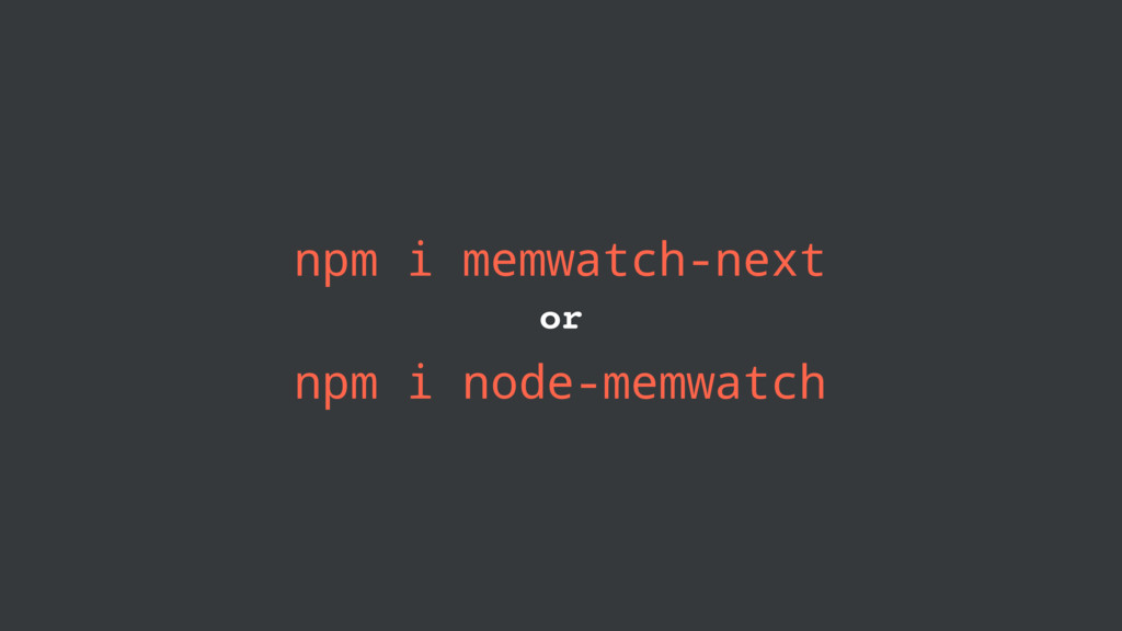 npm i memwatch-next or npm i node-memwatch