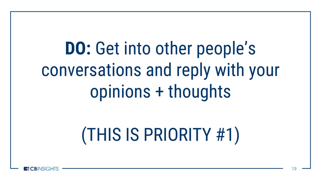 19 19 DO: Get into other people's conversations...