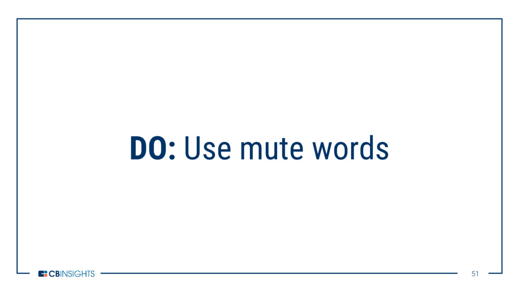 51 51 DO: Use mute words