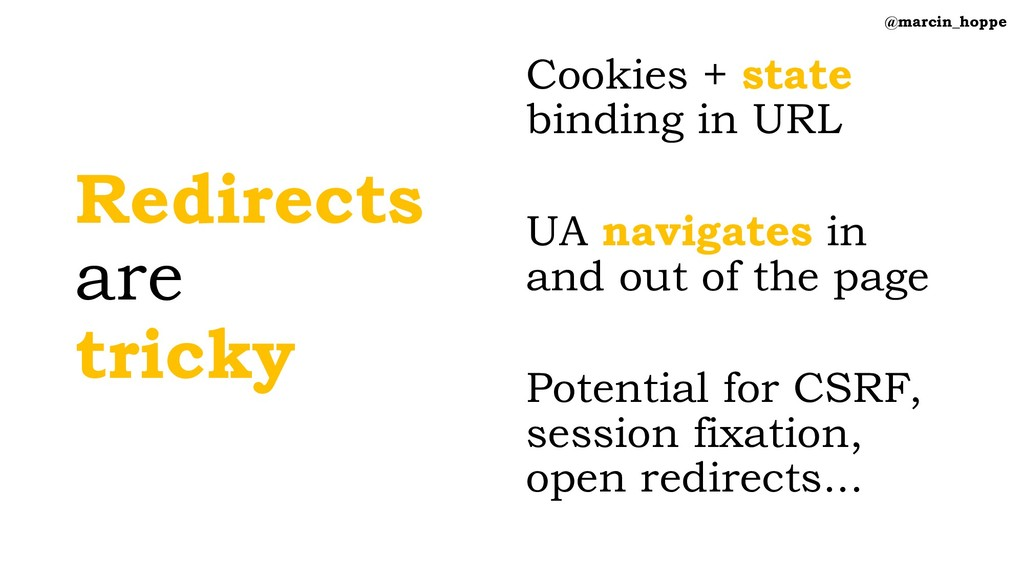 Redirects are tricky Cookies + state binding in...
