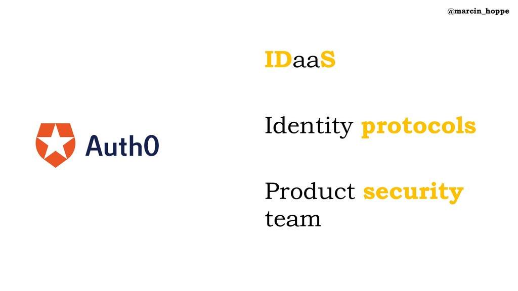IDaaS Identity protocols Product security team ...