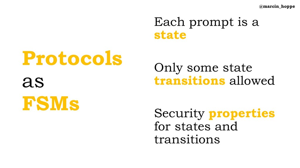 Protocols as FSMs Each prompt is a state Only s...