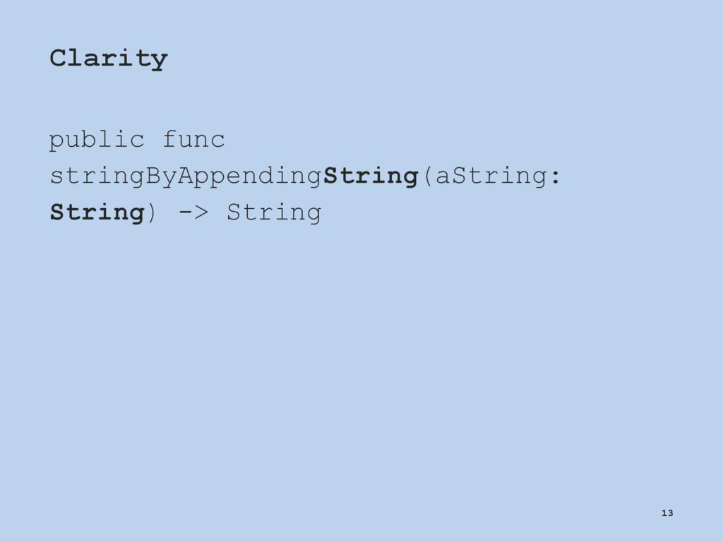 Clarity public func stringByAppendingString(aSt...