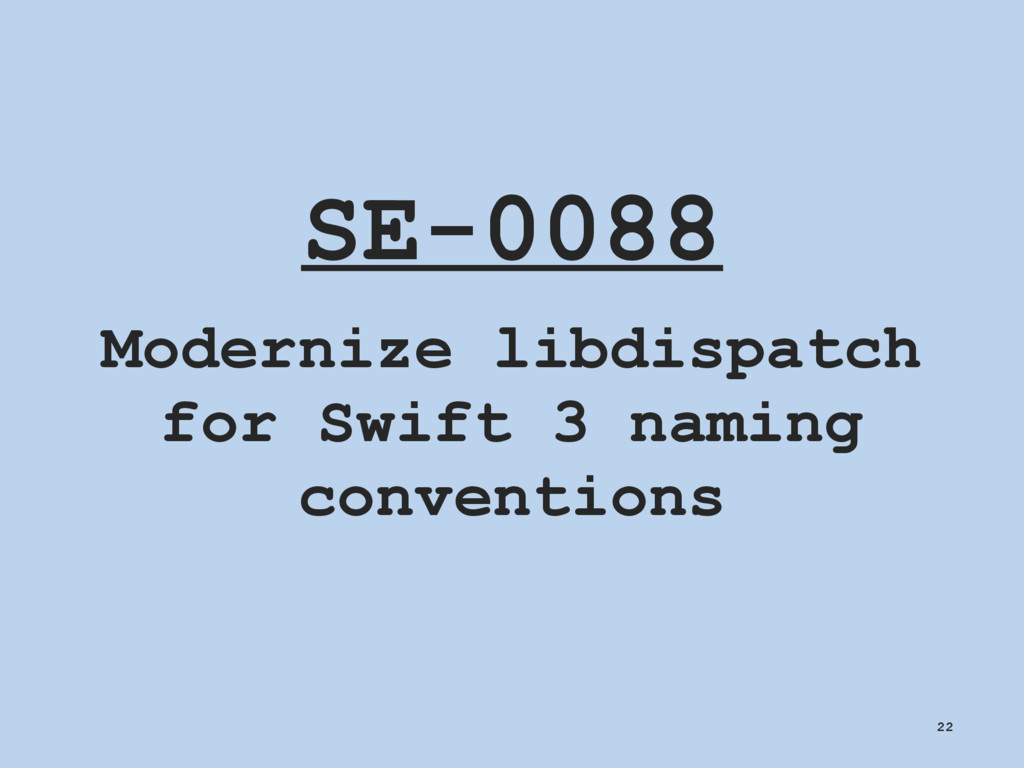 SE-0088 Modernize libdispatch for Swift 3 namin...
