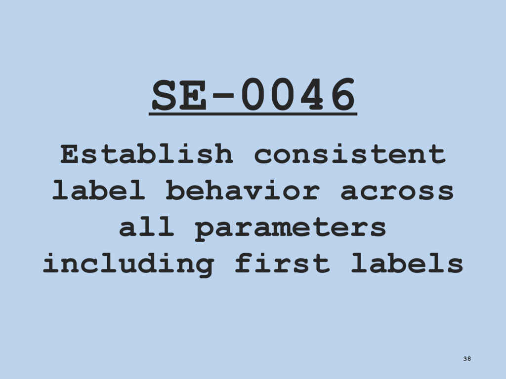 SE-0046 Establish consistent label behavior acr...