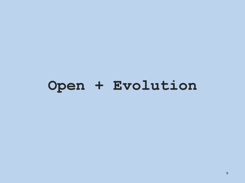 Open + Evolution 5