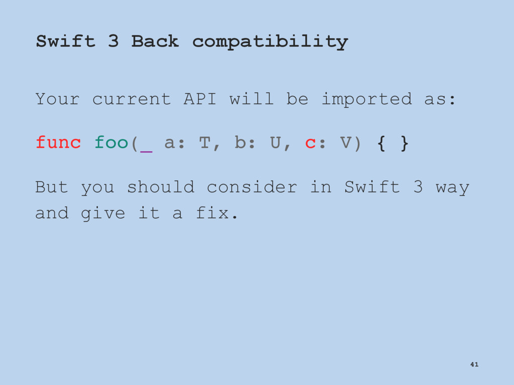 Swift 3 Back compatibility Your current API wil...