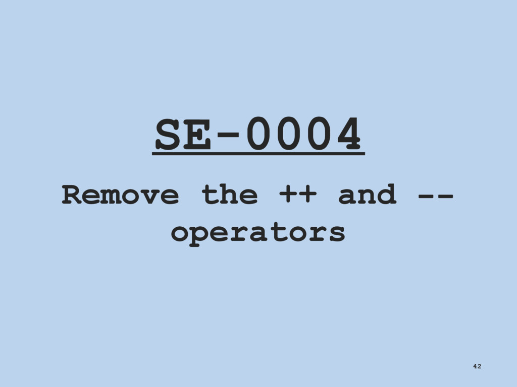 SE-0004 Remove the ++ and -- operators 42