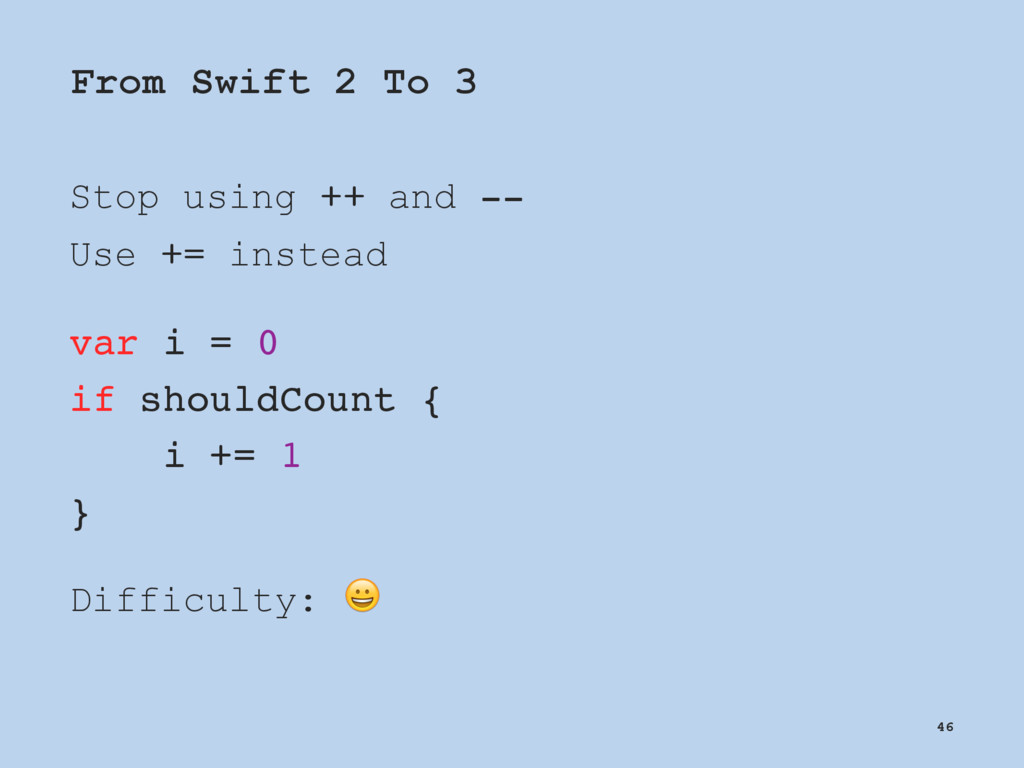 From Swift 2 To 3 Stop using ++ and -- Use += i...