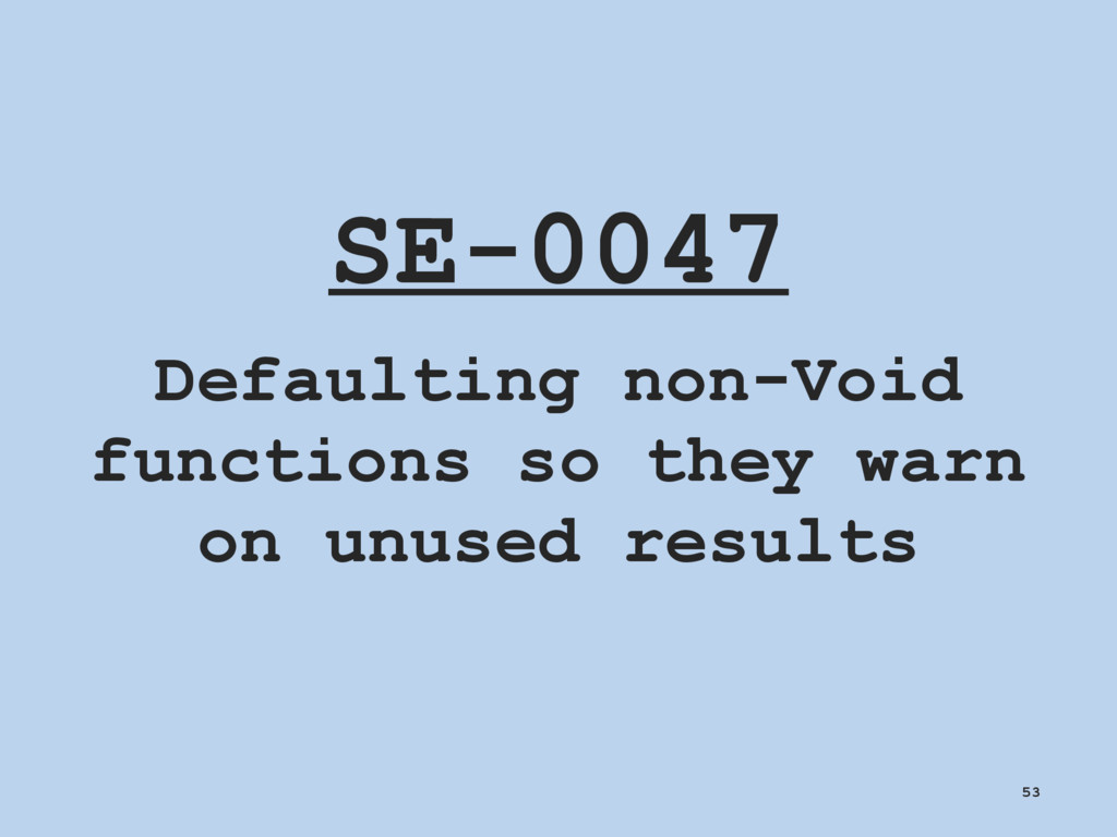 SE-0047 Defaulting non-Void functions so they w...