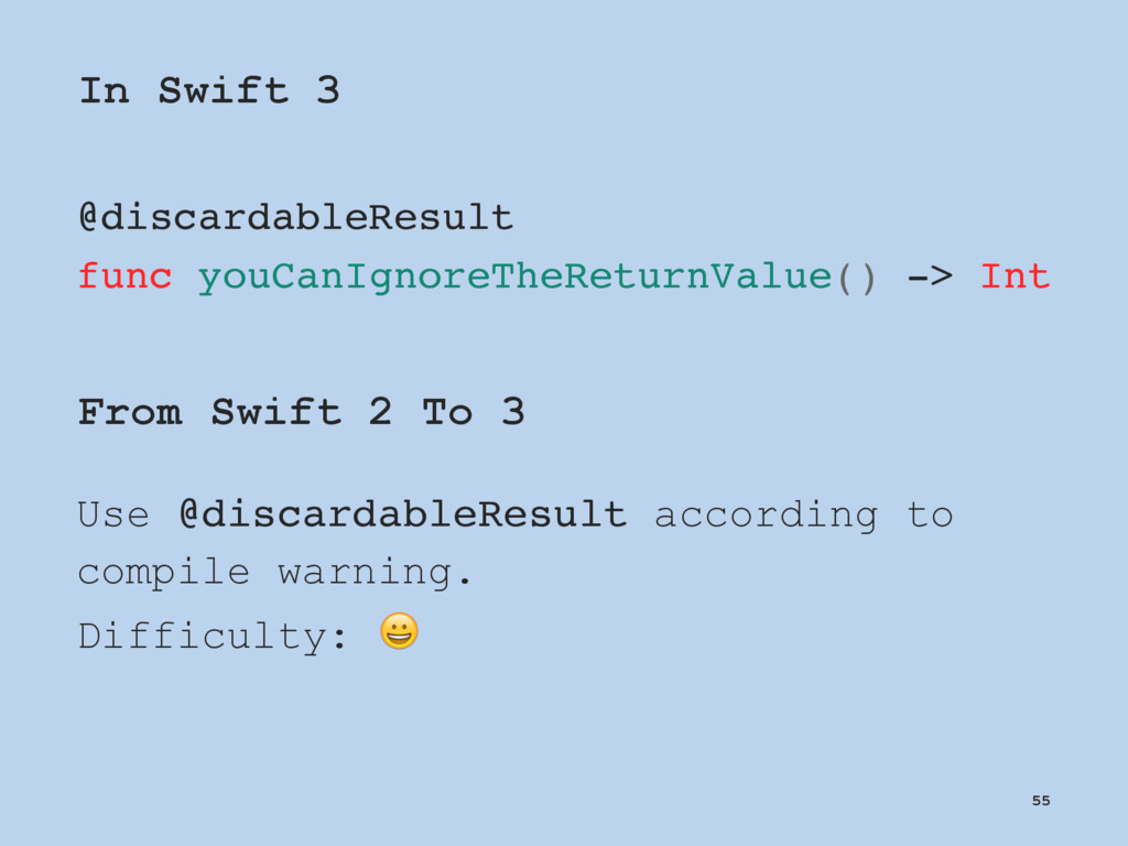In Swift 3 @discardableResult func youCanIgnore...