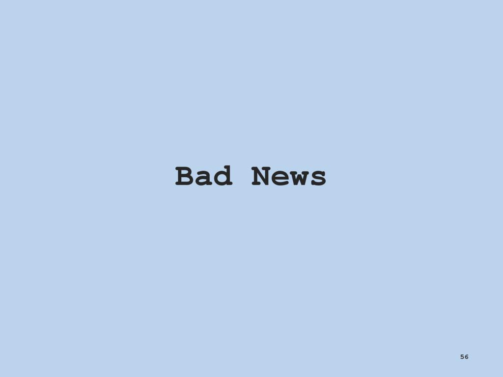 Bad News 56
