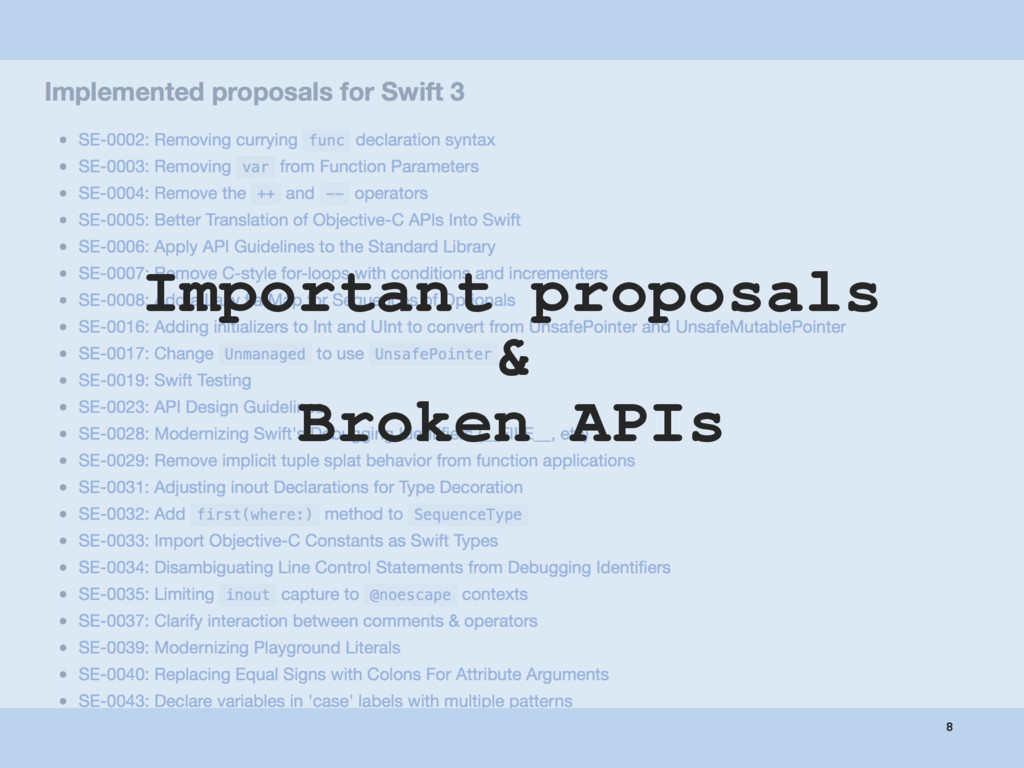 Important proposals & Broken APIs 8