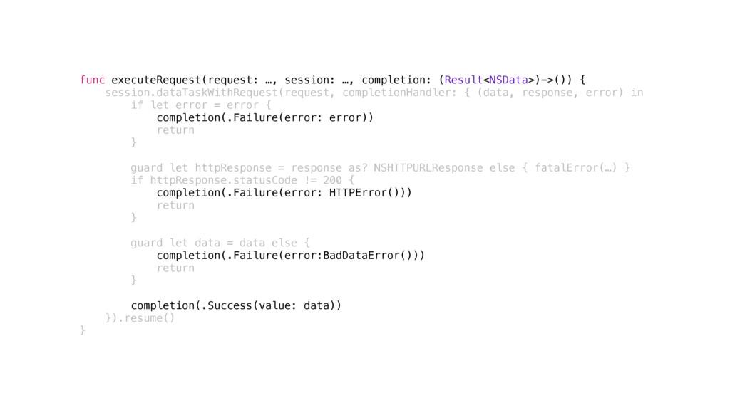 func executeRequest(request: …, session: …, com...