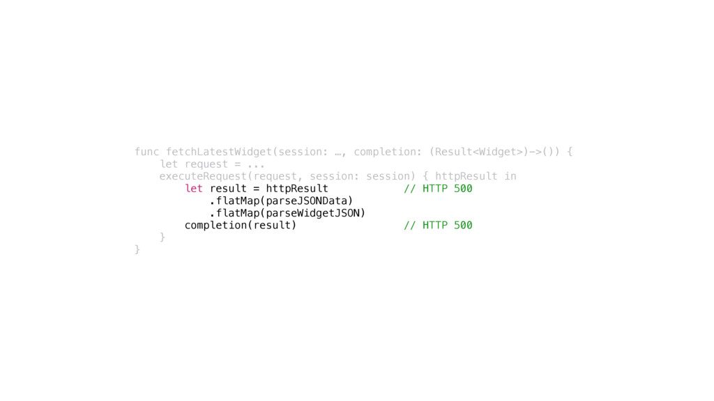 func fetchLatestWidget(session: …, completion: ...