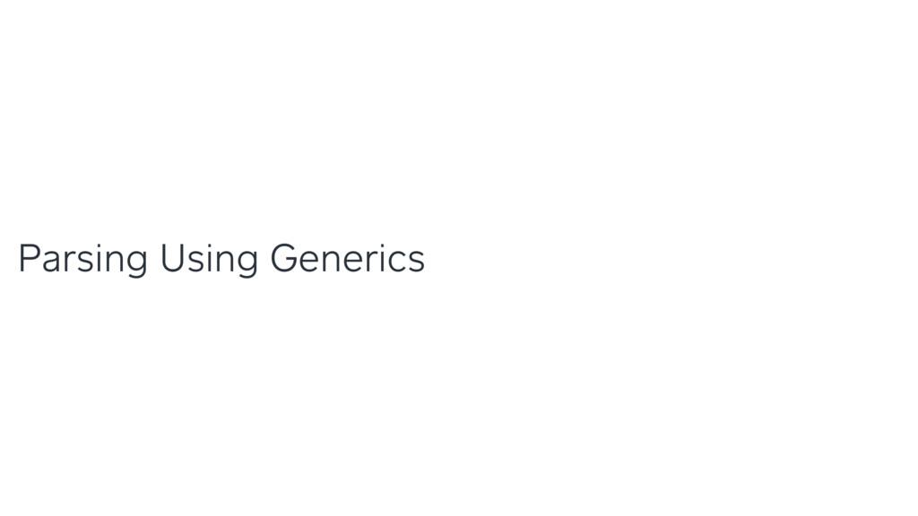 Parsing Using Generics