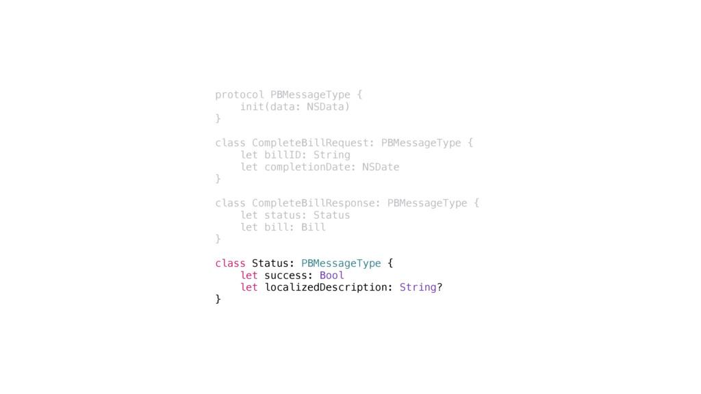 protocol PBMessageType { init(data: NSData) } c...