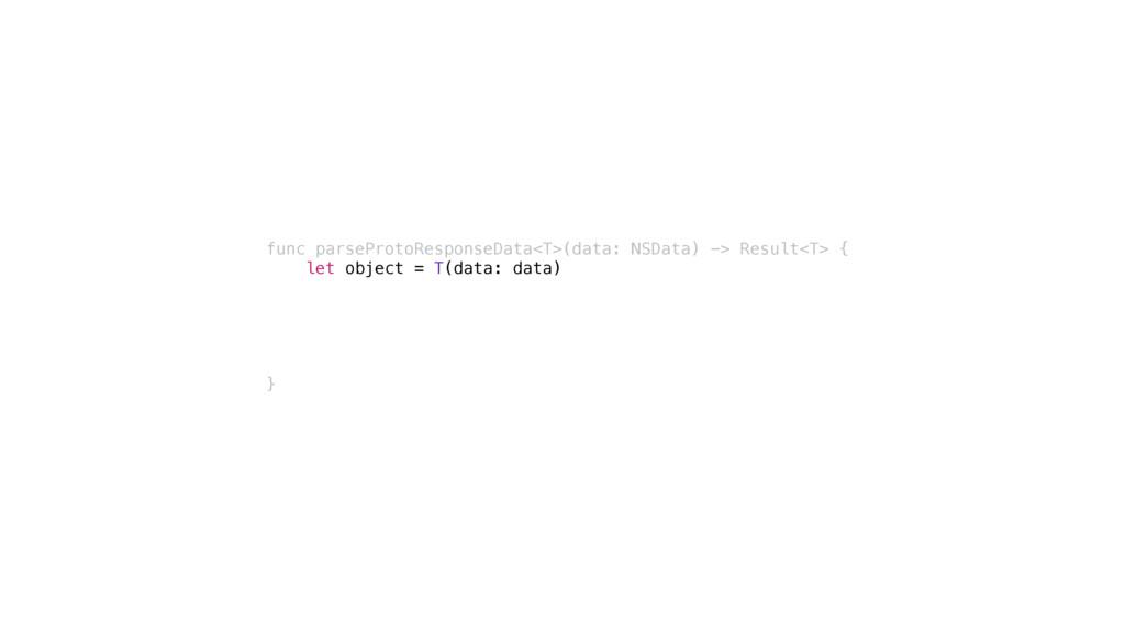 func parseProtoResponseData<T>(data: NSData) ->...