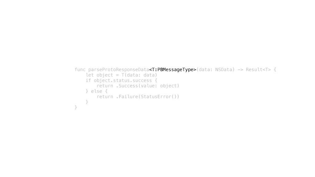 func parseProtoResponseData<T:PBMessageType>(da...