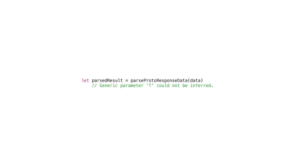let parsedResult = parseProtoResponseData(data)...