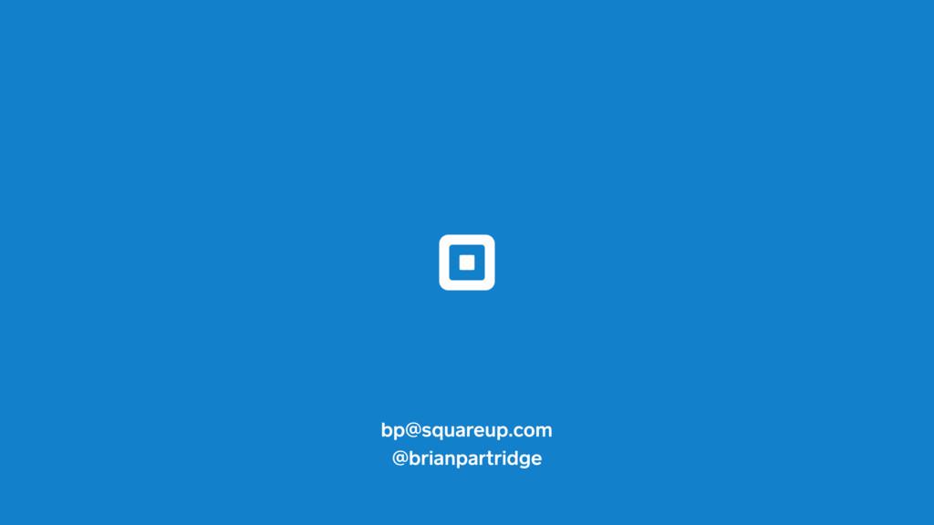 bp@squareup.com @brianpartridge