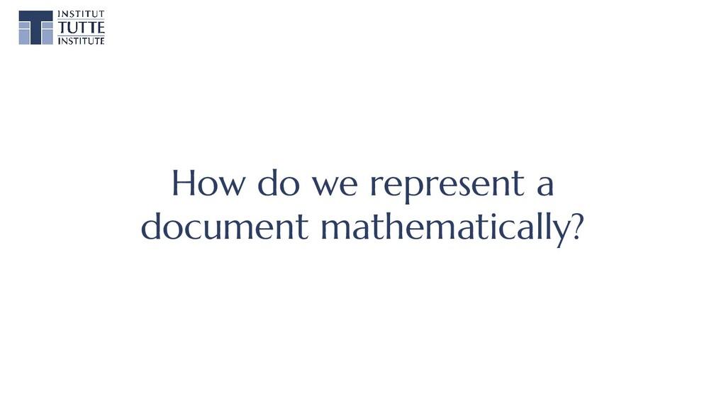 How do we represent a document mathematically?