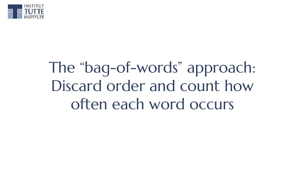 """The """"bag-of-words"""" approach: Discard order and ..."""