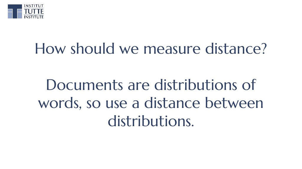 How should we measure distance? Documents are d...