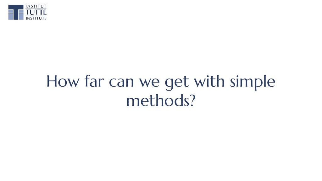 How far can we get with simple methods?