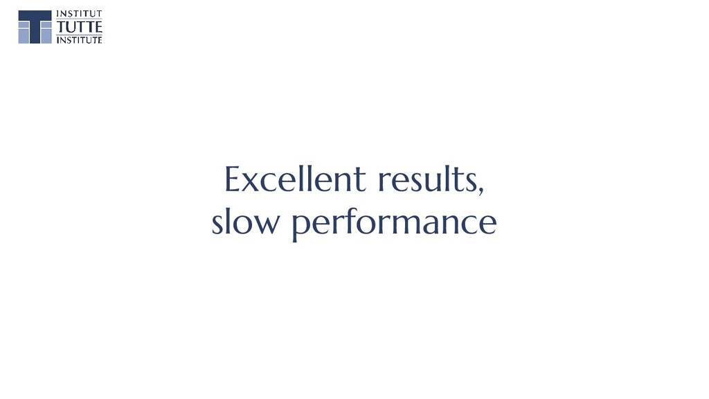 Excellent results, slow performance