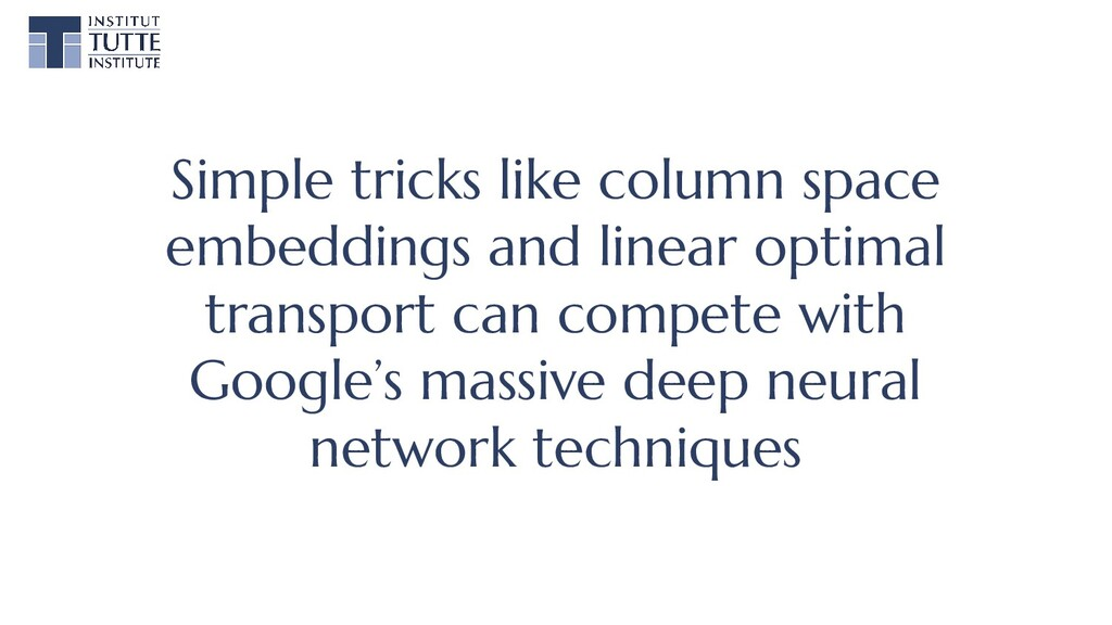 Simple tricks like column space embeddings and ...