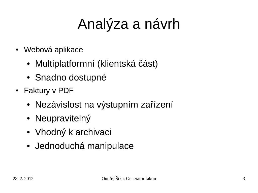28. 2. 2012 Ondřej Šika: Generátor faktur 3 Ana...