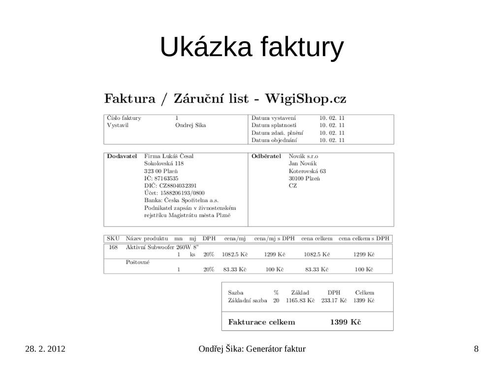 28. 2. 2012 Ondřej Šika: Generátor faktur 8 Uká...
