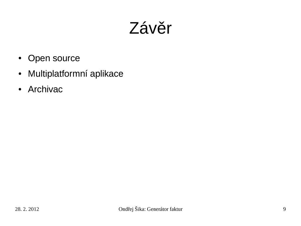 28. 2. 2012 Ondřej Šika: Generátor faktur 9 Záv...