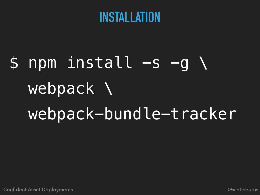 $ npm install -s -g \ webpack \ webpack-bundle-...