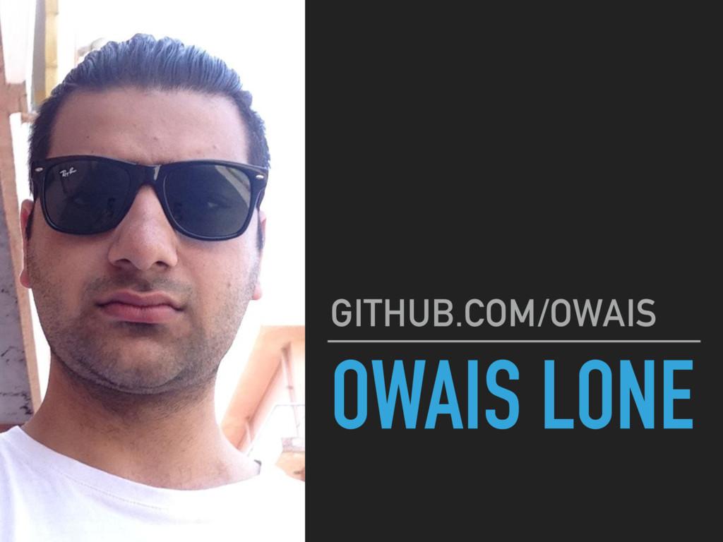 OWAIS LONE GITHUB.COM/OWAIS