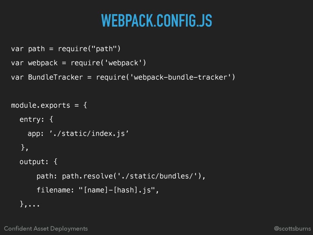 WEBPACK.CONFIG.JS Confident Asset Deployments @s...